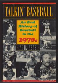 TALKIN' BASEBALL : An Oral History of Baseball in the 1970s