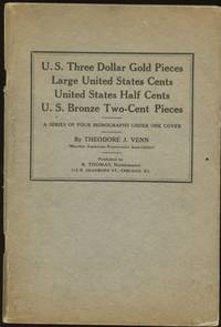U.S. Three Dollar Gold Pieces, Large United States Cents, United States Half Cents, U.S. Bronze...