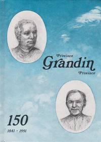 Province Grandin Province: 150 1841-1991