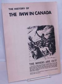 image of The history of the IWW in Canada. [cover title]