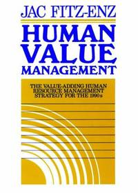 Human Value Management : The Value-Adding Human Resource Management Strategy for The 1990s