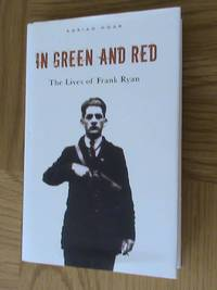 In Green and Red: The Lives of Frank Ryan     **1st edition/1st printing**
