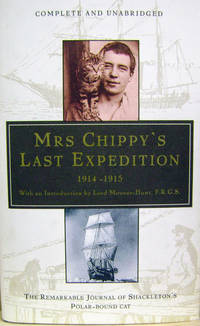 Mrs. Chippy's Last Expedition:  The Remarkable Journey of Shackleton's  Polar-Bound Cat