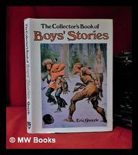 The collector's book of boys' stories / [by] Eric Quayle; photographs by Gabriel Monro