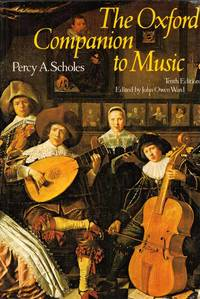 The Oxford Companion to Music by  Percy A. [ Edited by John Owen Ward] Scholes - Paperback - Reprint of 10th Edition - 1992 - from Adelaide Booksellers (SKU: BIB307989)