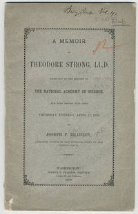 A memoir of Theodore Strong, LL.D. prepared at the request of the National Academy of Science, and read before that body Thursday evening, April 17, 1879.