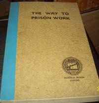 The Way to Prison Work: In Service Training Progeam of the Federal Peison System