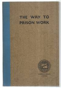 The Way to Prison Work: In Service Training Progeam of the Federal Prison System