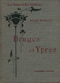 Bruges & Ypres (Les Villes d'Art Celebres)