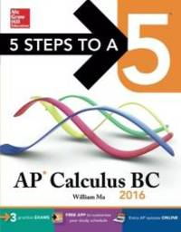 5 Steps to a 5 AP Calculus BC 2016 (5 Steps to a 5 on the Advanced Placement Examinations Series)