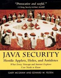 Java Security : Hostile Applets, Holes and Antidotes