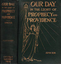Our Day In the Light of Prophecy and Providence by  W[illiam] A[mbrose] Spicer - First Edition  - 1921 - from BOOX and Biblio.co.uk