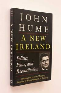 A New Ireland: Politics, Peace and Reconciliation