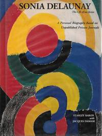 SONIA DELAUNAY The Life of an Artist. A Personal Biography based on Unpublished Private Journals.