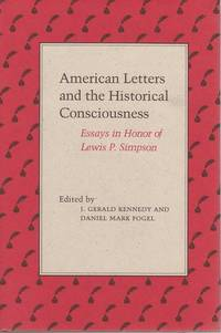 American Letters and the Historical Consciousness: Essays in Honor of Lewis P. Simpson by  Daniel Mark Fogel - Hardcover - from Mark Lavendier, Bookseller and Biblio.com