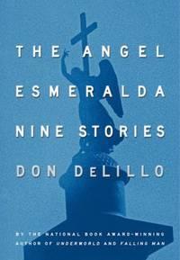 The Angel Esmeralda : Nine Stories