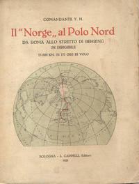 """IL """"NORGE"""" AL POLO NORD."""