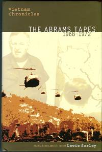Vietnam Chronicles: The Abrams Tapes 1968-1972 (Modern Southeast Asia Series) by  Lewis (transcribed/edited by)  Creighton W./Sorley - Hardcover - 2nd printing - 2005 - from Barbarossa Books Ltd. (SKU: 65090)