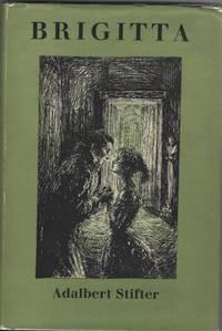 Brigitta by  Adalbert & Peter Emmerich (Illus. ) & Edward Fitzgerald (Trans. ) Stifter - 1st English Edition - 1957 - from Sweet Beagle Books (SKU: 32054)