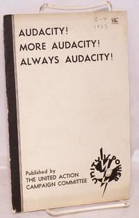 Audacity! More audacity! Always audacity!