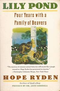 image of Lily Pond: Four Years with a Family of Beavers