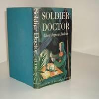SOLDIER DOCTOR By CLARA INGRAM JUDSON 1942 first Edition