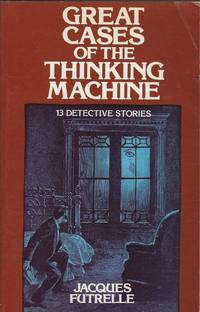 GREAT CASES OF THE THINKING MACHINE