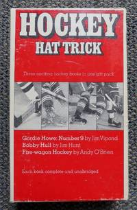 image of HOCKEY HAT TRICK.  3 VOLUMES IN SLIPCASE.  GORDIE HOWE: NUMBER 9.  BOBBY HULL.  FIRE-WAGON HOCKEY: THE STORY OF THE MONTREAL CANADIENS.