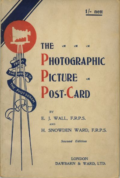 London: Dawbarn & Ward, 1906. Second edition. 12mo., 104 pp., 1 mounted bromide photographic postcar...