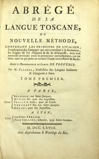 Abrégé de la langue Toscane, ou nouvelle méthode, contenant les principes de l'Italien..