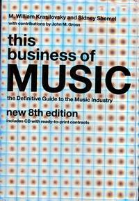 This Business of Music: The Definitive Guide to the Music Industry, Eighth Edition (Book & CD-ROM)