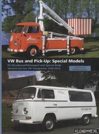 VW Bus and Pick-Up: Special Models. SO (Sonderausfuhrungen) and Special Body Variants for the VW Transporter 1950-2010