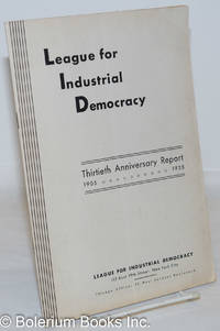 image of League for Industrial Democracy: Thirtieth Anniversary Report. 1905-1935