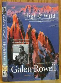 High & Wild: Essays and Photographs of Wilderness Adventure