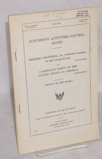 image of Subversive Activities Control Board. Herbert Brownell, Jr., Attorney General of the United States, petitioner, v. Communist Party of the United States of America, respondent. Report of the board
