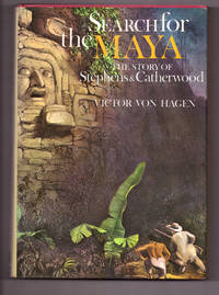 Search for the Maya: The Story of Stephens and Catherwood