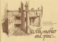 With mortar and pine: A Collection of the Architectural Heritage in the Township of Norwich