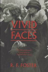image of Vivid faces - The revolutionary generation in Ireland, 1890-1923.