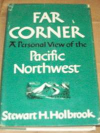 Far Corner; a Personal View of the Northwest