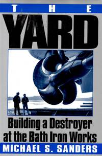 The Yard Building a Destroyer at the Bath Iron Works