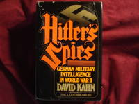 Hitler's Spies. German Military Intelligence in World War II