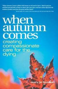 When Autumn Comes : Creating Compassionate Care for the Dying