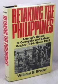 image of Retaking the Philippines: America's Return to Corregidor and Bataan, October 1944-March 1945