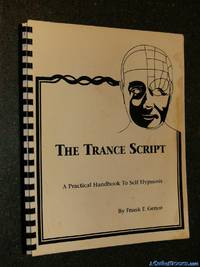 The Trance Script: A Practical Handbook to Self-hypnosis