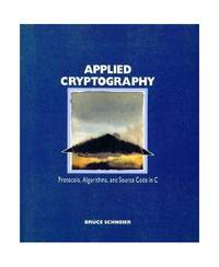 image of Applied Cryptography: Protocols, Algorithms and Source Code in C