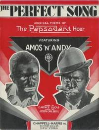 The Perfect Song; Musical Theme of the Pepsodent Hour Featuring Amos 'n' Andy [Sheet Music] by Lucas, Clarence and Joseph Carl Breil - 1929