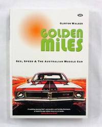 image of Golden Miles Sex, Speed & The Australian Muscle Car