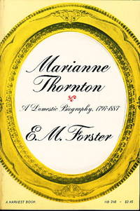 MARIANNE THORNTON: A Domestic Biography 1797-1887. by  E. M Forster - First Edition - (c 1956. ) - from Bookfever.com, IOBA (SKU: 41304)