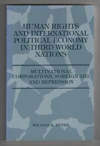 image of Human Rights and International Political Economy in Third World Nations  Multinational Corporations, Foreign Aid, and Repression