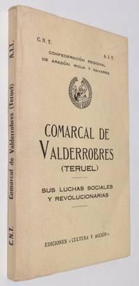 Comarcal de Valderrobres (Teruel): sus luchas sociales y revolucionarias